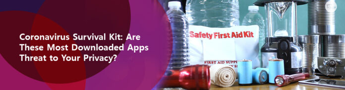 Coronavirus Survival Kit Are These Most Downloaded Apps Threat to Your Privacy