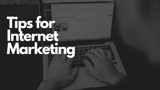 Read These Tips To Learn More About Internet Marketing in 2020