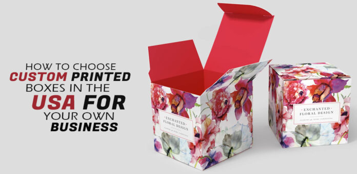 how-to-choose-custom-printed-boxes-in-the-USA-for-you-rown-business