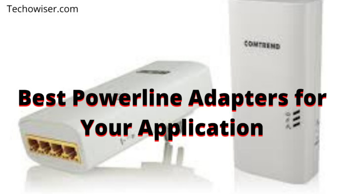 Best Powerline Adapters for Your Application