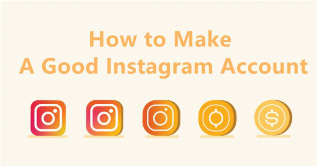Make A Good Instagram Account with More Followers